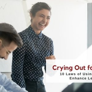 Crying Out for a Laugh – The 10 Laws of Using Humor to Enhance Learning